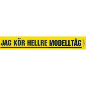 "Tåg & Hobby DEKAL1 Dekal ""JAG KÖR HELLRE MODELLTÅG"", mått 8 x 50 cm"