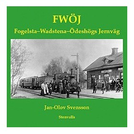 Media BOK189 Fogelsta-Wadstena-Ödeshögs Jernväg 1874-1919 - Jan-Olov Svensson