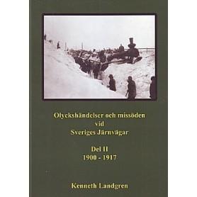 Media BOK230 Olyckshändelser och missöden vid Sveriges Järnvägar Del II: 1900-1917